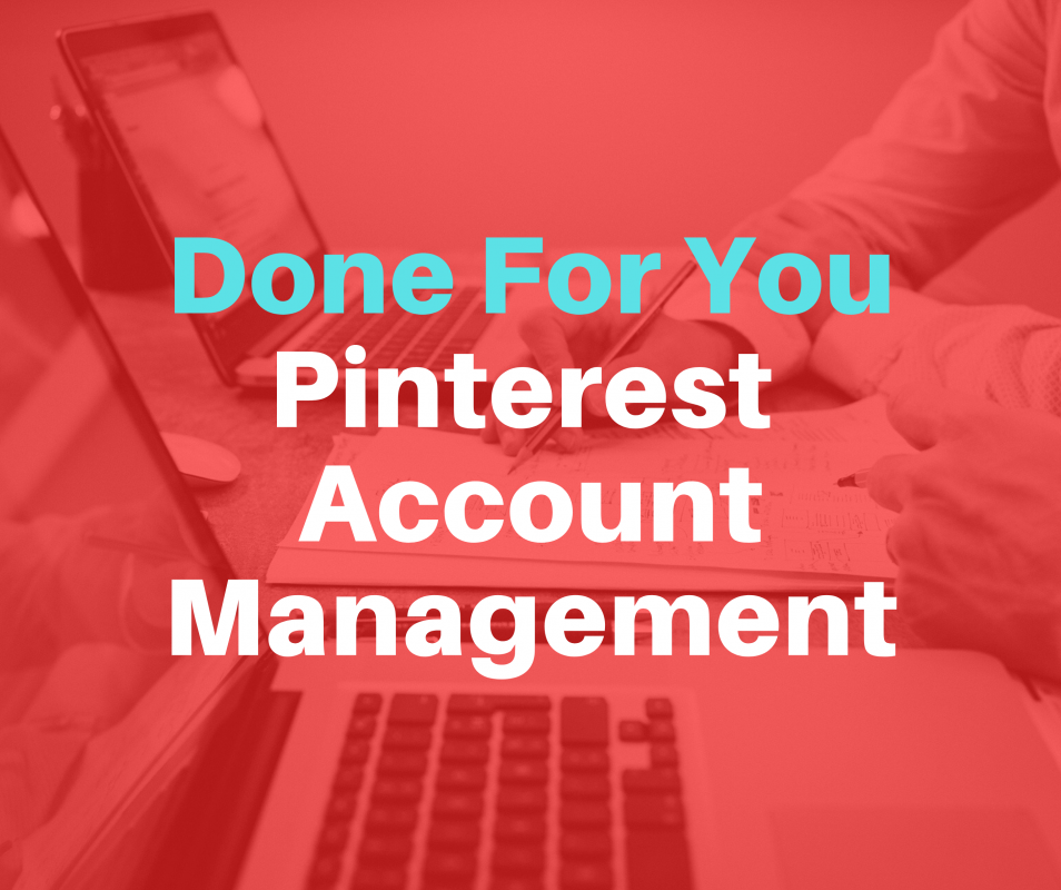 done for you pinterest account management